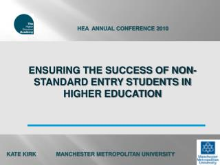 Ensuring the Success of Non-standard Entry Students in  Higher Education