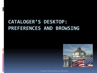 Cataloger's  Desktop: Preferences and Browsing
