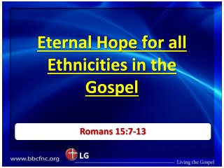 Eternal Hope for all Ethnicities in the Gospel