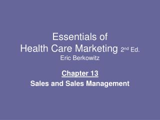 Essentials of  Health Care Marketing  2 nd  Ed. Eric Berkowitz