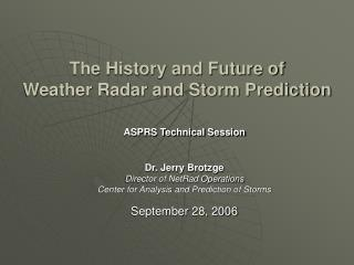 The History and Future of  Weather Radar and Storm Prediction