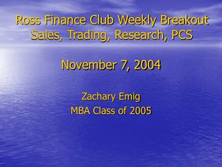 Ross Finance Club Weekly Breakout Sales, Trading, Research, PCS