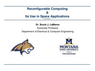 Reconfigurable Computing & Its Use in Space Applications in  20  minutes…