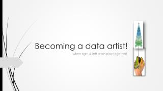 Becoming a data artist!