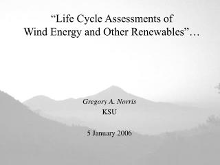 """Life Cycle Assessments of Wind Energy and Other Renewables""…"
