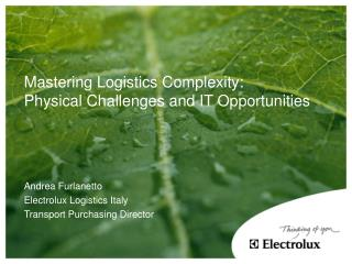 Mastering Logistics Complexity: Physical Challenges and IT Opportunities