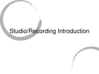 Studio/Recording Introduction