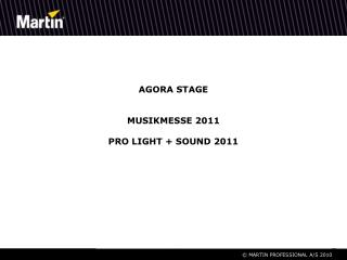 AGORA STAGE Musikmesse  2011 Pro light + Sound 2011