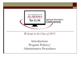 Welcome to the Class of 2013 Introductions Program Policies/ Administrative Procedures