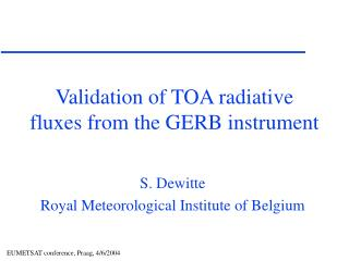 Validation of TOA radiative fluxes from the GERB instrument