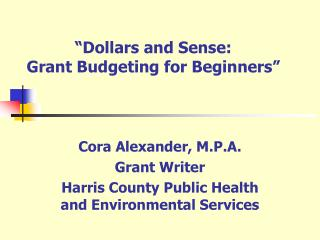 Dollars and Sense:  Grant Budgeting for Beginners