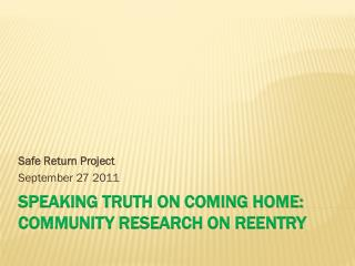 Speaking Truth on Coming Home: Community Research on Reentry