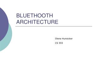 BLUETHOOTH ARCHITECTURE