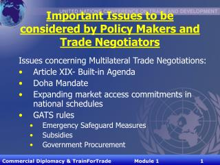 Important Issues to be considered by Policy Makers and Trade Negotiators