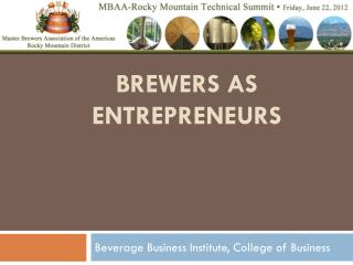 Brewers as Entrepreneurs