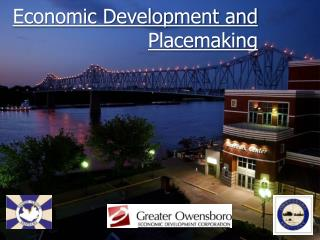 Economic Development and  Placemaking