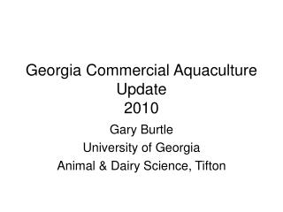 Georgia Commercial Aquaculture Update 2010