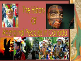 The History  Of  Aboriginal Peoples In Canada