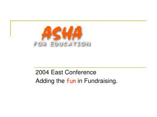 2004 East Conference  Adding the  fun  in Fundraising.