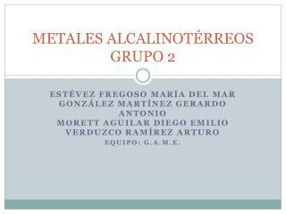 METALES ALCALINOTÉRREOS GRUPO 2