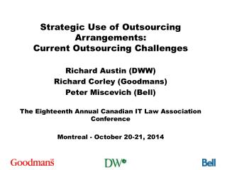 Strategic Use of Outsourcing Arrangements:  Current Outsourcing Challenges Richard Austin (DWW)