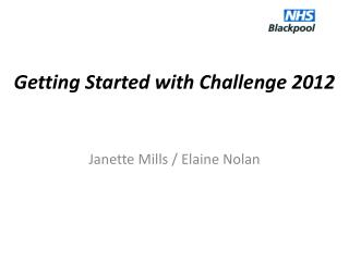 Getting Started with Challenge 2012