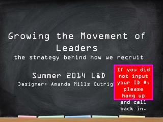 Growing the Movement of Leaders  the strategy behind how we recruit
