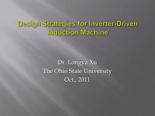 Design Strategies for Inverter-Driven Induction Machine