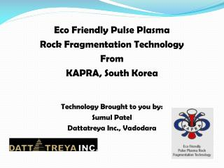 Eco Friendly Pulse Plasma  Rock Fragmentation Technology From KAPRA, South Korea