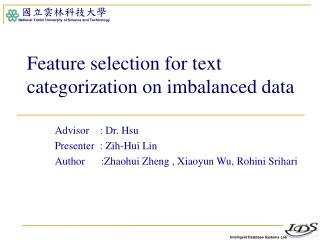 Feature selection for text categorization on imbalanced data