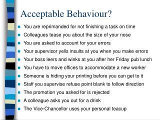 Acceptable Behaviour?