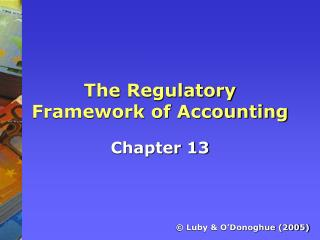 The  Regulatory Framework of Accounting