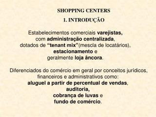 SHOPPING CENTERS 1. INTRODUÇÃO
