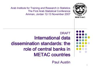 Arab Institute for Training and Research in Statistics The First Arab Statistical Conference Amman, Jordan 12-13 Novembe