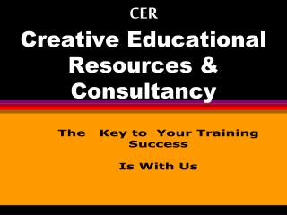 CER Creative Educational Resources & Consultancy