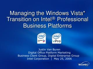 Managing the Windows Vista* Transition on Intel ®  Professional Business Platforms