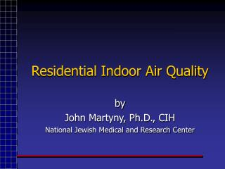 Residential Indoor Air Quality