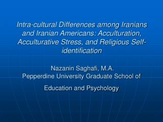 Intra-cultural Differences among Iranians and Iranian Americans: Acculturation, Acculturative Stress, and Religious Self