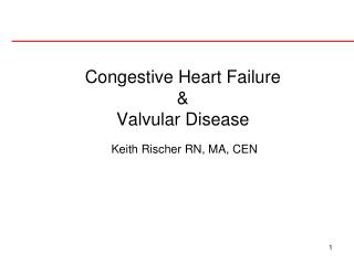Congestive Heart Failure  & Valvular Disease