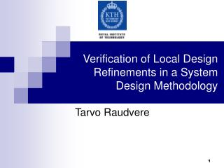 Verification of Local Design Refinements in a System Design Methodology