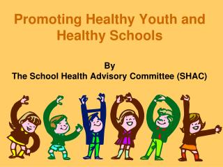 Promoting Healthy Youth and Healthy Schools