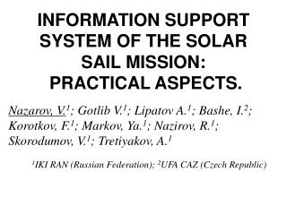 INFORMATION SUPPORT SYSTEM OF THE SOLAR SAIL MISSION:  PRACTICAL ASPECTS.