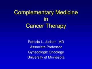 Complementary Medicine  in  Cancer Therapy