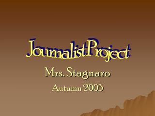 Mrs. Stagnaro Autumn 2005