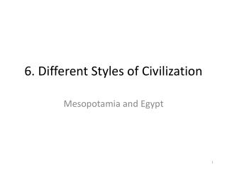 6. Different Styles of Civilization
