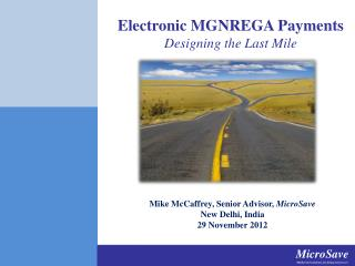 Electronic MGNREGA Payments Designing the Last Mile