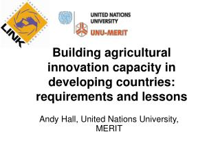 Building agricultural innovation capacity in developing countries: requirements and lessons