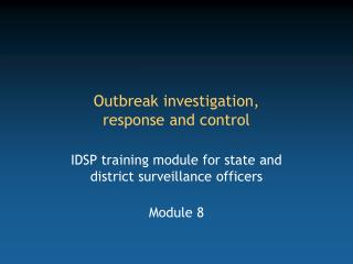 Outbreak investigation,  response and control