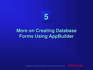 More on Creating Database Forms Using AppBuilder