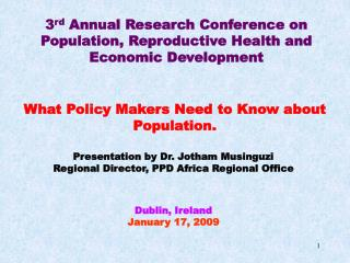 3 rd  Annual Research Conference on Population, Reproductive Health and Economic Development